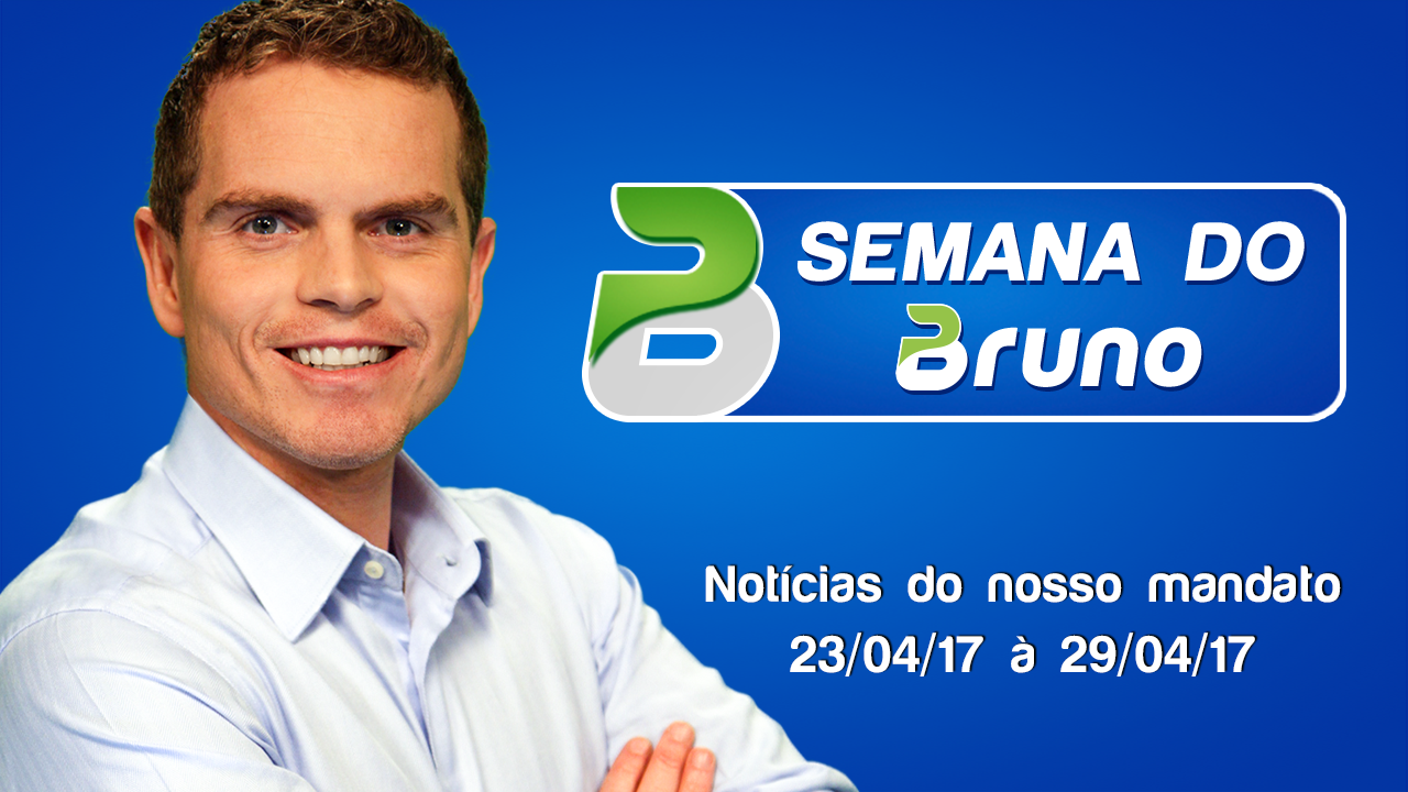 Semana do Bruno 23/04/2017 a 29/04/2017 - Bruno Pessuti